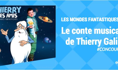 Concours pour la sortie de l'album du nouveau conte musical de Thierry Gali