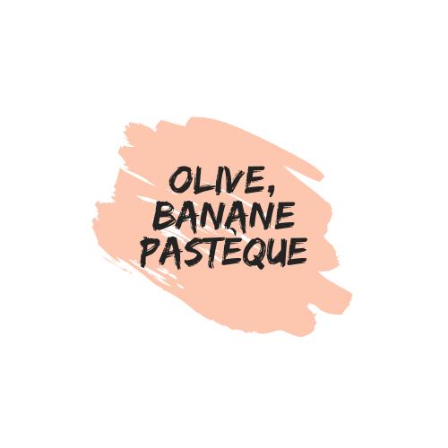 Olive Banane et Pastèque